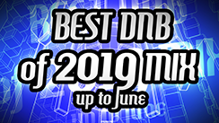 Best Drum and Bass of 2019<br>up to June Mix